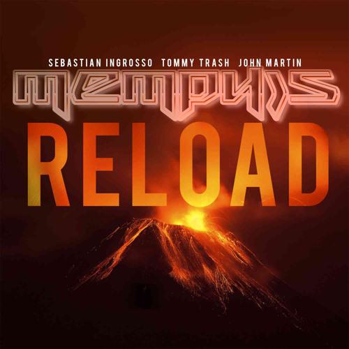 Sebastian Ingrosso,Tommy Trash & John Martin - RELOAD (Memphis TBM Remix)