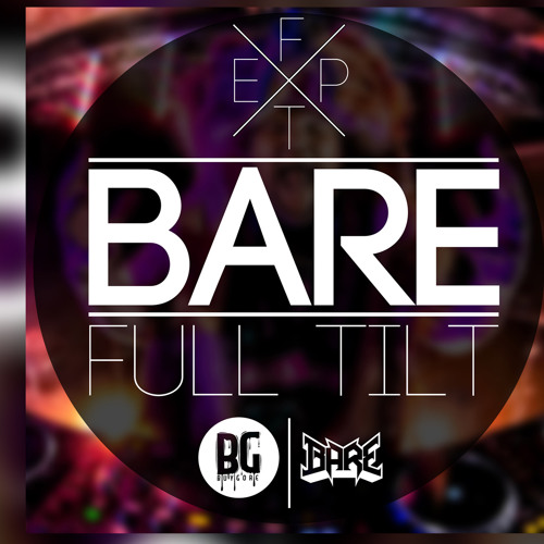Bare - ONE TWO EIGHT | Full Tilt EP Out Now
