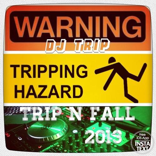 DJ TRIP - TRIP N FALL 2013