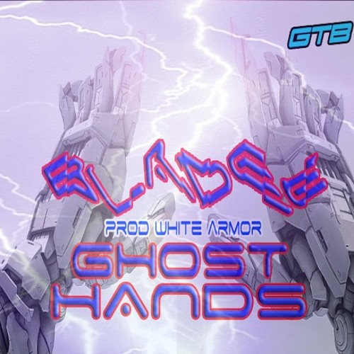 BLADEE - GHOST HANDS (prod. White Armor)