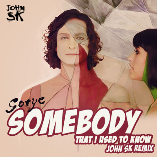 Gotye - Somebody That I Used To Know (John SK Remix)