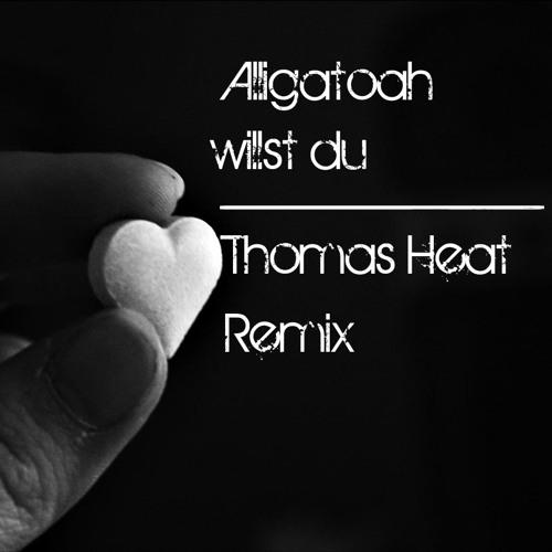 Willst Du Thomas Heat  Bootleg *FULL VERSION*