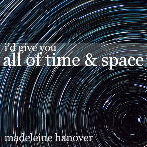 I'd Give You All Of Time And Space