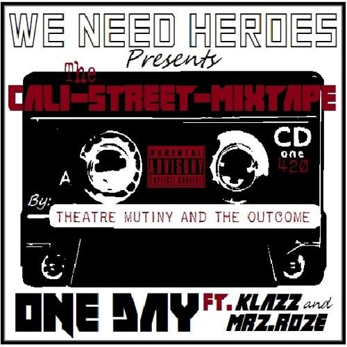 One Day ft. Klazz and Mrz.Roze (Cali-Street-Mixtape)