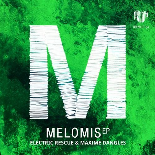 Electric Rescue & Maxime Dangles - Melomis (Herzblut Recordings)