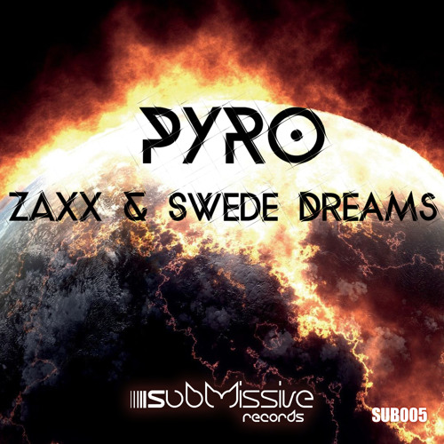 ZAXX & Swede Dreams - Pyro (Original Mix) OUT NOW!
