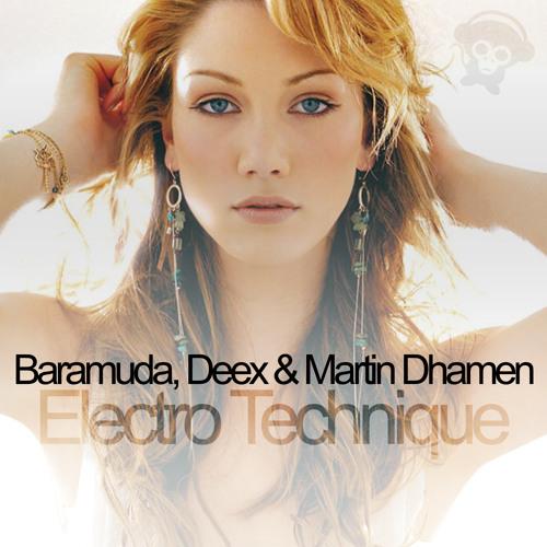 Baramuda, Deex & Martin Dhamen - Electro Technique (Radio Edit)