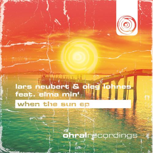 Lars Neubert & Oleg Lohnes feat. Elma Min' - When The Sun (Max Überwasser Remix) Snippet