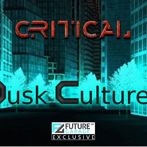 Dusk Culture by Critical ft Coco Worth - FutureGarage.NET Exclusive