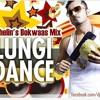 Lungi Dance (Honey Singh) - Dj Shelin - The Bokwaas Mix