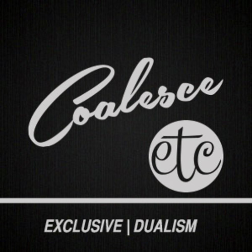 DUALISM - Coalesce Etc. Exclusive Dj-Mix