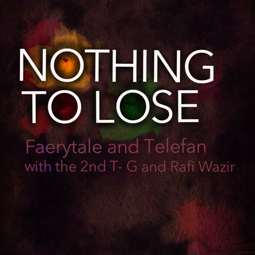 Nothing to Lose (Faerytale, The 2nd T-G, and Telefan)