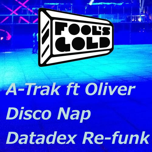 A-Trak ft Oliver-Disco Nap (Datadex Refunk) FREE D/L