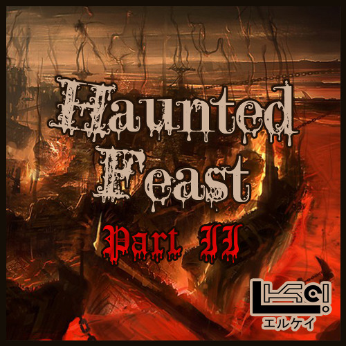 Haunted Feast Part II: Down To Hell [Dubstep/Drumstep Mix]