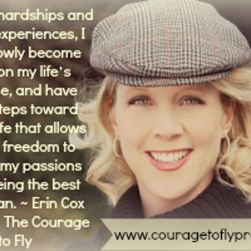 Courage to Fly Project with Erin Cox