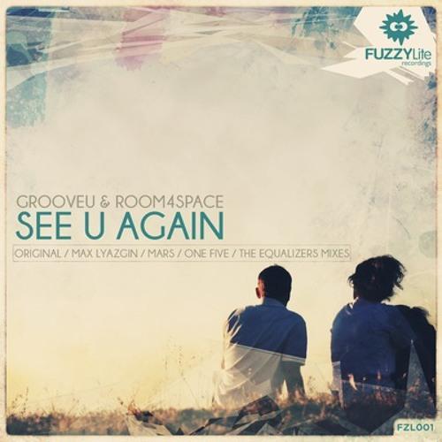 Groove U & Room4Space - See U Again (One Five Remix)