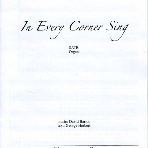 In Every Corner Sing (David Barton) SATB & Organ (or Piano)