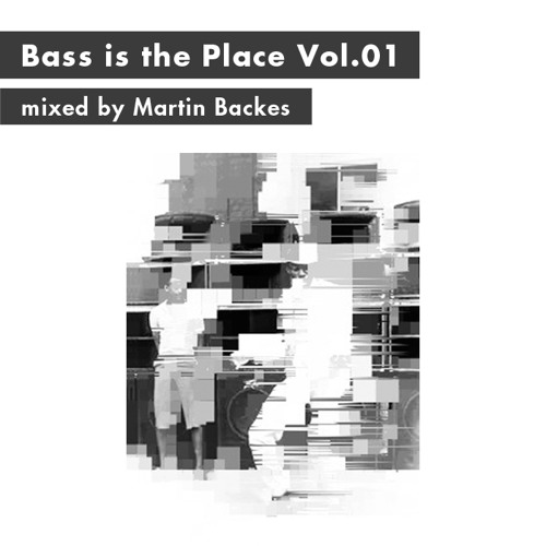 Bass is the Place Vol.01 - mixed by Martin Backes