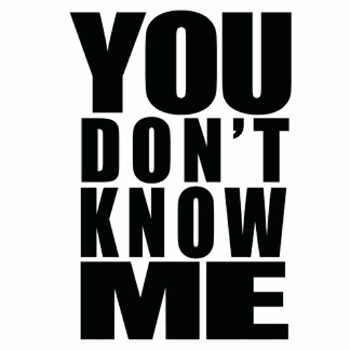 You Don't Know Me (Original Mix) *FREE DOWNLOAD*