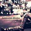 Adriano Maga - That Night Will Never End (Set Mixed August 2k13)