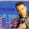 """RAFFY MATIAS """"QUIERO SABER DE TI"""""""