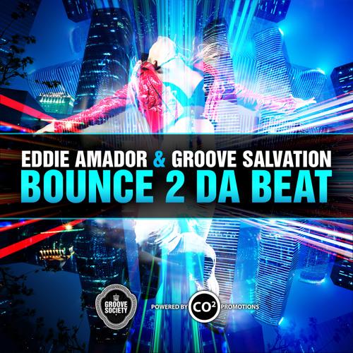 Eddie Amador & Groove Salvation - Bounce 2 Da Beat Bounce (Original Mix)