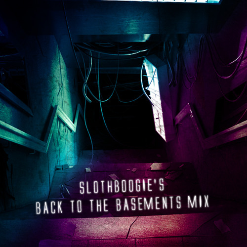 SlothBoogie's Back To The Basements Mix