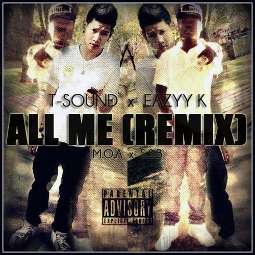T-Sound x Eazyy K. - ALL ME (Mtl-Remix)