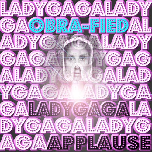 Lady GAGA-A. P. P. L. A. U. S. E. (Obra-Fied SC EDIT)