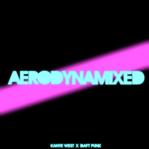 Aerodynamixed [Kanye West x Daft Punk]