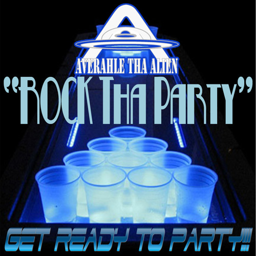 Averahle Tha Alien-Rock The Party