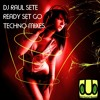2.- DJ Raul Sete - Ready Set Go (Techno Big Room Mix) Dub Control\\Featured DJTunes