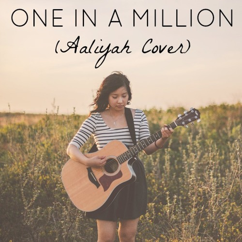 One In A Million (Aaliyah Cover)by Andrea An