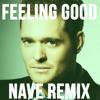 Michael Bublé - Feeling Good (Nave Remix)