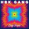 HBK Gang - Change Yo Life Feat Iamsu!, CJ, P - Lo & Kool John (Gang Forever)