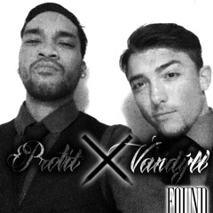 Found x Profit ft.Vandyll x Stephen Greater