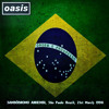 Oasis - D' You Know What I Mean? (São Paulo Brazil, 21st March 1998)