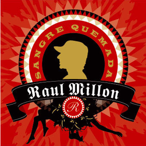 RAUL MILLON ( BURNING BLOOD DUB EXPERIENCE )