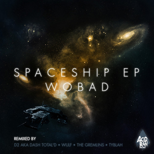 WOBAD - SPACESHIP (D2 REMIX) OUT: 22nd OCTOBER!