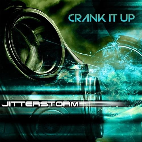 Jitterstorm - Crank It Up (Short Mix)