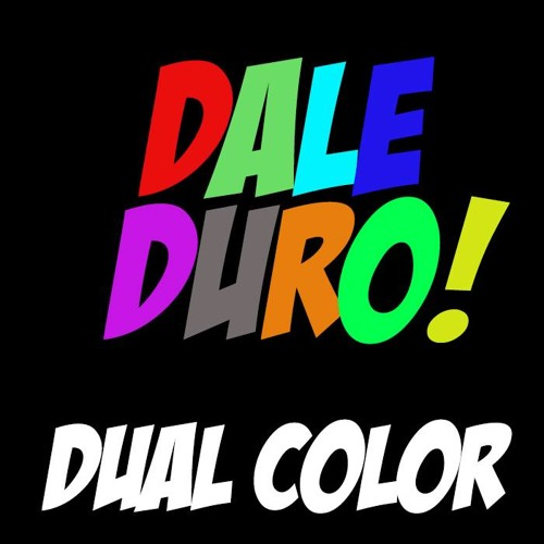 DALE DURO! by Dual Color