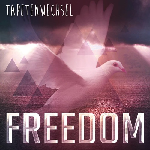 Tapetenwechsel - Freedom