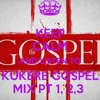 Kukere Gospel Mix Part 5