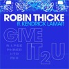 Robin Thicke feat. Kendrick Lamar - Give It 2 U (A.i.Pee Phased XTD Mix)