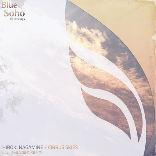 Cirrus Skies(Original Mix) Out now!![Blue Soho]&[Technoclub Vol.43]