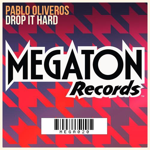 Pablo Oliveros - Drop It Hard (OUT NOW)