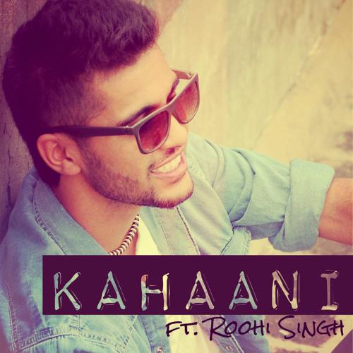 Kahaani ft. Roohi Singh