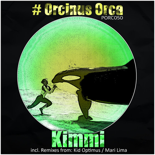 [31.09.13] Kimmi - Orcinus Orca [PORC050]