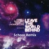 Leave The World Behind (Extended Remix)
