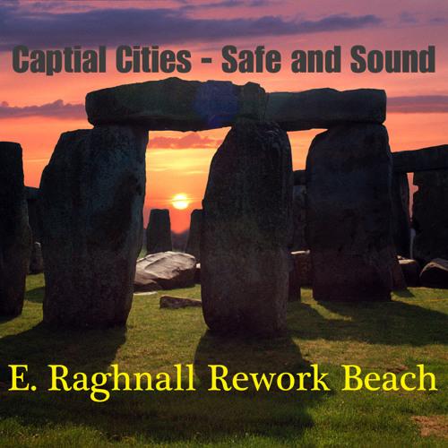 Capital Cities - Safe And Sound ( E.Raghnall Rework Beach )
